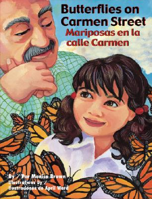 Butterflies on Carmen Street / Mariposas en la calle Carmen By Brown, Monica/ Ward, april (ILT)